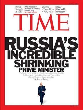 """Time, март 2012 г. Заголовок на обложке:«Невероятно уменьшающийся премьер-министр России. Владимир Путин станет президентом на третий срок, но его власть ослаблена как никогда раньше. Это делает весь мир более опасным местом». Пресс-секретарь Путина Дмитрий Песков назвал позицию автора статьи русофобией.""""Можно с большой долей уверенности сказать, что автор этих слов – большой русофоб и путинофоб. И при этом, эта фобия застилает глаза и не дает ему объективно оценивать реальность"""", - заявил Песков """"Коммерсантъ-FM"""""""