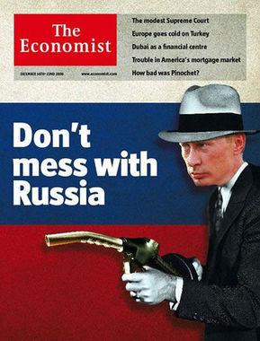 """Журнал The Economist от 16 декабря 2006 г. В номере вышла статья под заголовком """"Не связывайтесь с Россией"""" о «злоупотреблении» Россией энергетическими ресурсами. Она вышла после атаки Росприроднадзора и прокуроров на проект """"Сахалин-2"""", в результате которой его инвесторы – Shell, Mitsui и Mitsubishi – согласились уступить контроль """"Газпрому"""""""