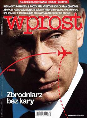Польский еженедельник Wprost от 21 июля 2014 г. Номер, посвященный сбитому над юго-востоком Украины малайзийскому лайнеруBoeing MH17, вышел с заголовком «Преступник без наказания»